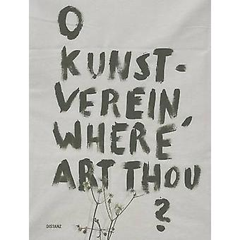 O Kunstverein - Where Art Thou? - Institution Anders Denken by Distanz