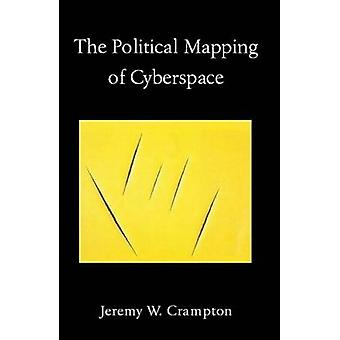 The Political Mapping of Cyberspace by Jeremy W. Crampton