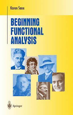 Beginning Functional Analysis by Karen Saxe