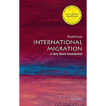 International Migration: A Very Short Introduction 2/e (Very Short Introductions) (Paperback) by Koser Khalid