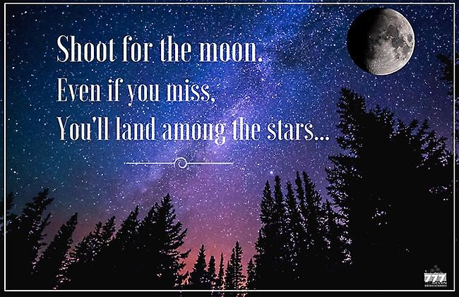 Shoot for the Moon Poster Inspirational Quote Art Print
