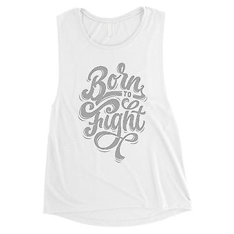 Born To Fight Womens White Workout Motivation Muscle Shirt