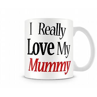 J'aime vraiment ma maman imprimé tasse