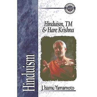 Hinduism - TM and Hare Krishna by J. Isamu Yamamoto - 9780310703914 B