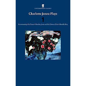 Charlotte Jones Plays 1 by Charlotte Jones - 9780571225965 Book