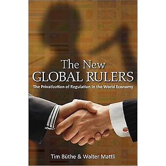 The New Global Rulers - The Privatization of Regulation in the World E