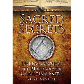 Heiligen Geheimnisse - Freimaurerei - die Bibel und den christlichen Glauben von Mike N