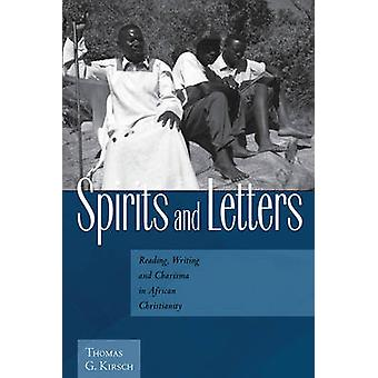 Spirits and Letters - Reading - Writing and Charisma in African Christ