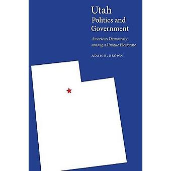Utah Politics and Government - American Democracy among a Unique Elect