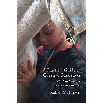 A Practical Guide to Curative Education - The Ladder of the Seven Life