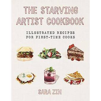 The Starving Artist Cookbook - Illustrated Recipes for First-Time Cook