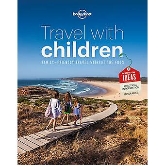 Travel with Children - The Essential Guide for Travelling Families (6t