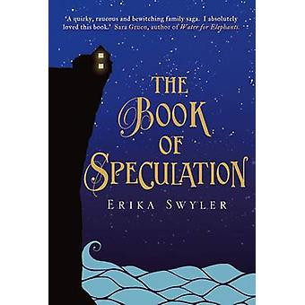 The Book of Speculation (Main) by Erika Swyler - 9781782397762 Book