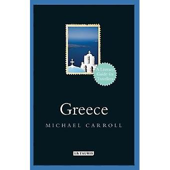 Greece - A Literary Guide for Travellers by Michael Carroll - 97817845