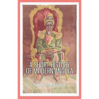 Eine kurze Geschichte der modernen Angola durch David Birmingham - 9781849045193