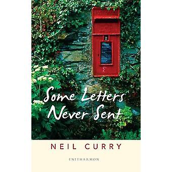 Some Letters Never Sent by Neil Curry - 9781907587764 Book