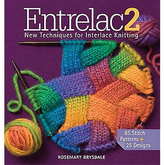Entrelac 2 - New Techniques for Interlace Knitting by Rosemary Drysdal