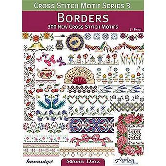 Cross Stitch Motif Series 3 - Borders - 300 New Cross Stitch Motifs by