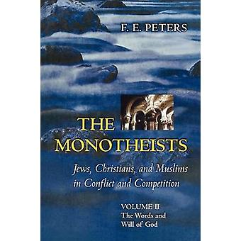 The Monotheists - Jews - Christians - and Muslims in Conflict and Comp