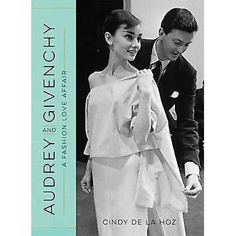 Audrey and Givenchy - A Fashion Love Affair by Cindy De la Hoz - 97807