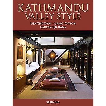 Kathmandu Valley Style by Lisa Cheogyal - Craig Potton - Gautum SJB R