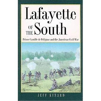 Lafayette of the South - Prince Camille De Polignac and the American C