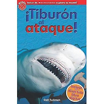 Scholastic Explora Tu Mundo: Tiburon Al Ataque!: (Spanish Language Edition of Scholastic Discover More Reader...