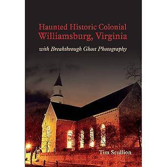 Haunted historische Colonial Williamsburg Virginia: Met doorbraak Ghost Photography