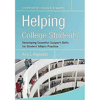 Helping College Students: Developing Essential Support Skills for Student Affairs Practice (Jossey-Bass Higher and Adult Education)