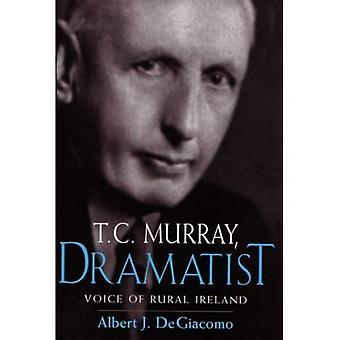 T. C. Murray, Dramatiker