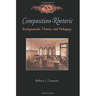 Composition-rhetoric: Backgrounds, Theory and Pedagogy (Pittsburgh Series in Composition, Literacy and Culture)