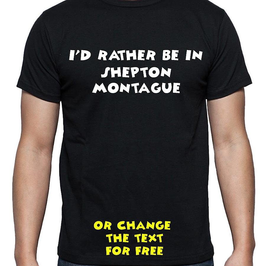 I'd Rather Be In Shepton montague Black Hand Printed T shirt