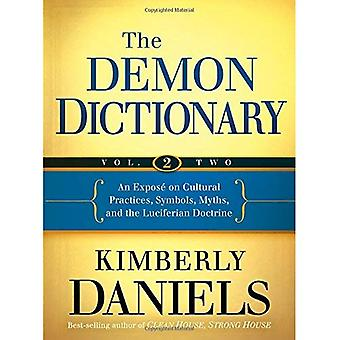 Demon Dictionary: Volume Two: An Expose on Cultural Practices, Symbols, Myths, and the Luciferian Doctrine: 2
