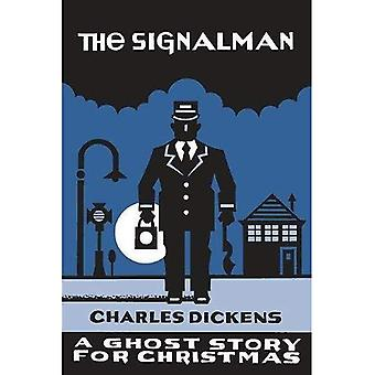 The Signalman: A Ghost Story for Christmas (Seth's Christmas Ghost Stories)