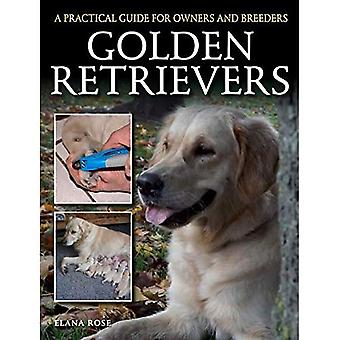 Golden Retrievers: A Practical Guide for Owners and Breeders (Practical Guide for Owners & B)