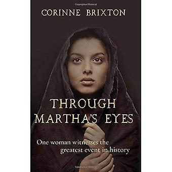 Through Martha's Eyes: One Woman Witnesses the Greatest Event in History