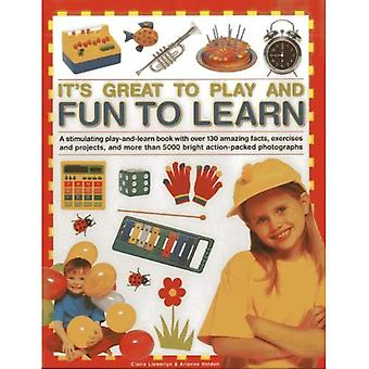 It's Great to Play and Fun to Learn: A Stimulating Play-and-learn Book with Over 130 Amazing Facts, Exercises...