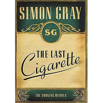 The Last Cigarette: The Smoking Diaries (Smoking Diaries Volume 3)