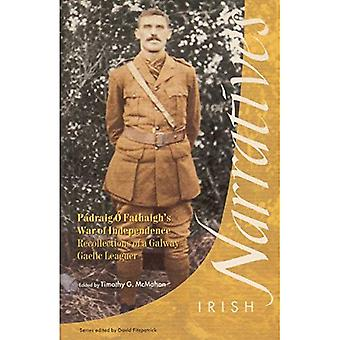 Guerre de Padraig O Fathaigh d'indépendance: souvenirs d'un ligueur gaélique du Galway
