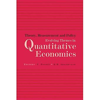 Theory, Measurement and Policy: Evolving Theories in Quantitative Economics