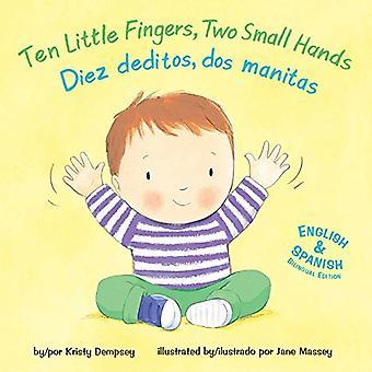 Ten Little Fingers, Two Small Hands/Diez Deditos, DOS Manita [Board book]