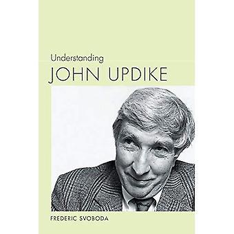 Understanding John Updike (Understanding Contemporary American Literature)