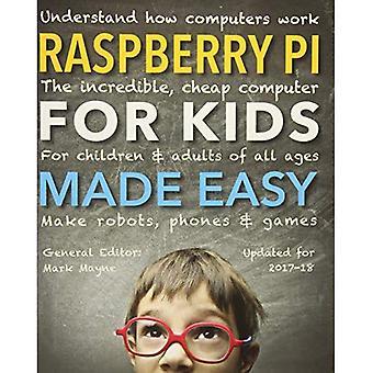 Raspberry Pi voor Kids (bijgewerkt) Made Easy: begrijpen hoe Computers werken (Made Easy)