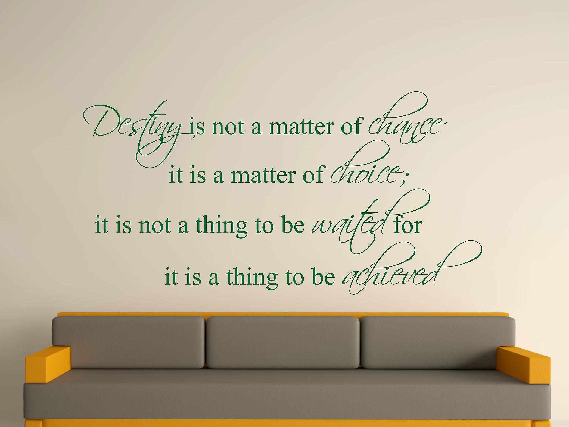 Destiny Is Not A Matter of Chance Wall Art Sticker - Racing Green