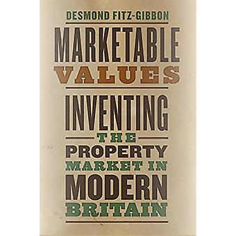 Markedsmæssige værdier - opfinde ejendomsmarkedet i moderne Storbritannien af