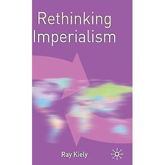 Rethinking Imperialism by Kiely & R.