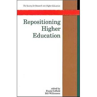 Repositioning Higher Education by Coffield