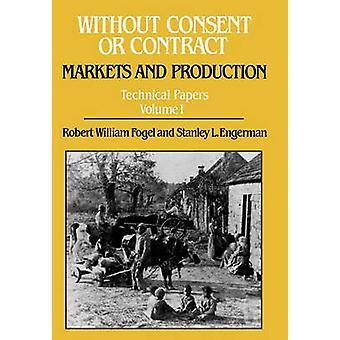 Sem consentimento ou contrato artigos técnicos Volume 1 por William Fogel & Robert