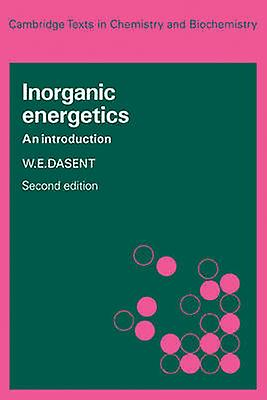 Inorganic Energetics An Introduction by Dasent & W. E.