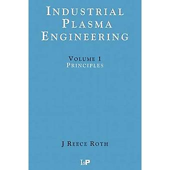 Industrial Plasma Engineering by Roth & J. Reece